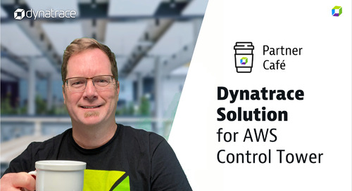 Dynatrace Partner Café - AWS Control Tower