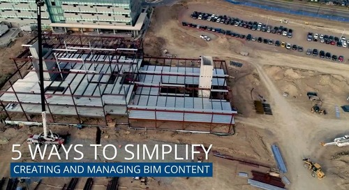5 Ways to Simplify Creating and Managing BIM Content