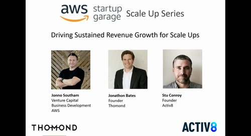 AWS Garage Scale Up Series Episode 1 - Driving Sustained Revenue Growth