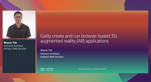 AWS Summit Online ASEAN 2020 | Easily create and run browser-based 3D AR applications [Level 200]