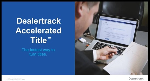 Dealertrack Accelerated Title Product Tour