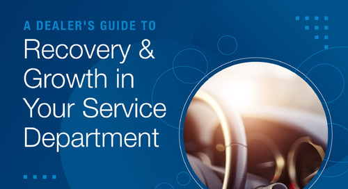 A Dealer's Guide to Recovery & Growth in Your Service Department