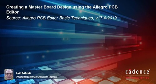 Creating a Master Board Design using the Allegro PCB Editor