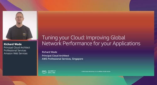 AWS Summit Online ASEAN 2020 | Improving global network performance for apps [Level 300]