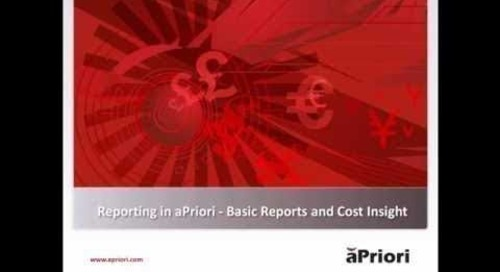 Reporting in aPriori - Basic Reporting and Cost Insight
