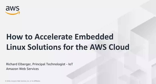 How to Accelerate Embedded Linux Solutions for the AWS Cloud