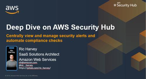 Deep Dive on AWS Security Hub - Recording
