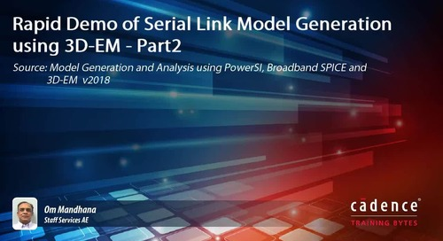 Rapid Demo of Serial Link Model Generation using 3D-EM - Part2