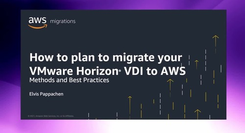 How to plan to migrate your VMware Horizon VDI to AWS [Level 200]