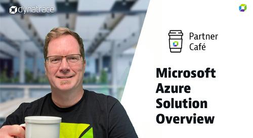 Dynatrace Partner Café - Microsoft Azure Overview