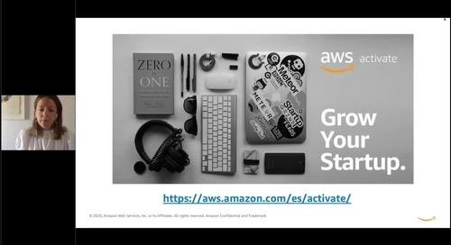 AWS Startup Academy #1: Lanza y crece tu startup con AWS