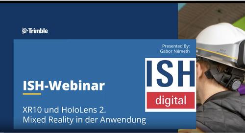 [ON DEMAND ISH-Webinar] XR10 und Hololens 2, Mixed Reality in der Anwendung