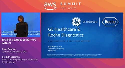 AWS Summit Series 2019 - Tel Aviv: GE Healthcare Customer Story [Hebrew]