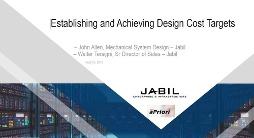 Establishing and Achieving Design Cost Targets: Jabil and aPriori
