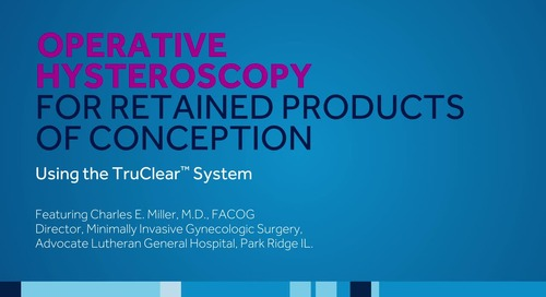 Video: TruClear RPOC Procedure featuring Dr. Miller