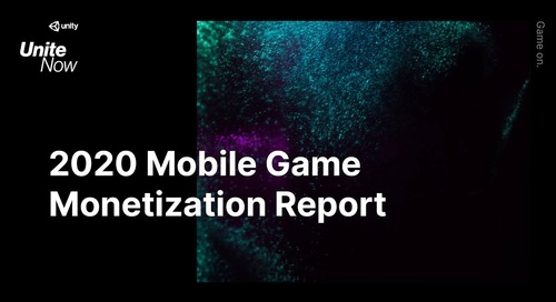 Key takeaways from the 2020 Mobile Game Monetization Report - Unite Now