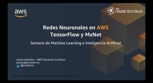 Webinar: Redes Neuronales en AWS: Tensorflow y MxNet