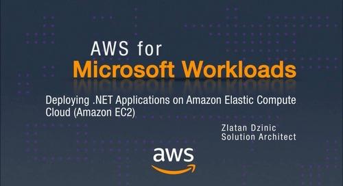 AWS for Microsoft Workloads: Deploying .NET Apps on Amazon Elastic Compute Cloud (Amazon EC2)