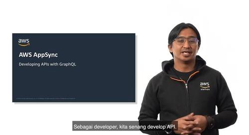 Menyederhanakan Application Development dengan GraphQL dan AWS AppSync
