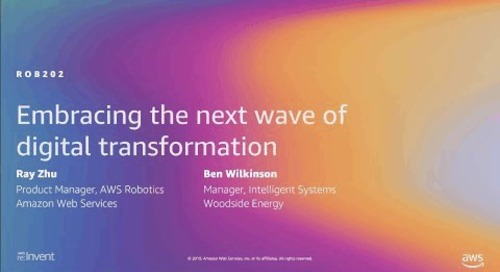 AWS re:Invent 2019: Embracing the next wave of digital transformation via smart robots