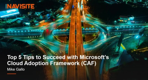 Top 5 Tips to Succeed with Microsoft's Cloud Adoption Framework (CAF)