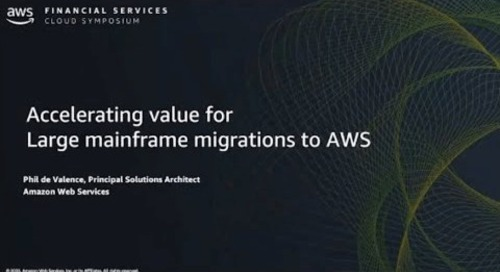 Accelerating Value for Large Mainframe Migrations to AWS