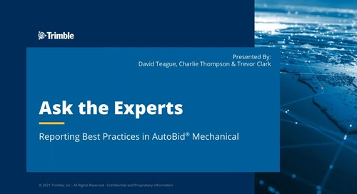 Ask the Expert - Reporting Best Practices in Trimble AutoBid Mechanical