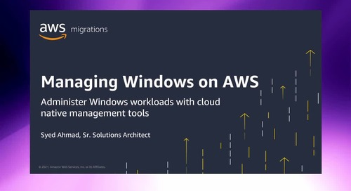 Managing Windows on AWS: Administer Windows workloads with cloud native management tools [Level 300]