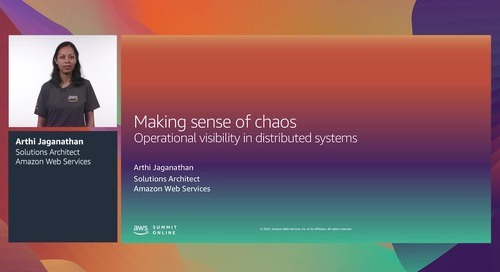 AWS Summit Online ASEAN 2020 | Making sense of chaos: Operational visibility in distributed systems