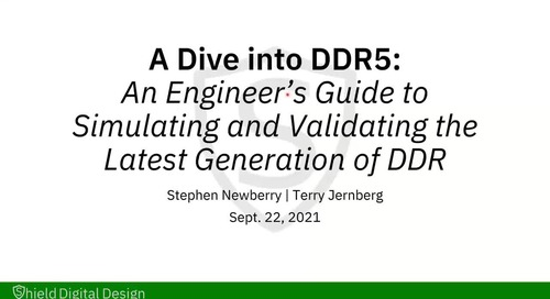 A Dive into DDR5: An Engineers Guide to Simulating and Validating the Latest Generation of DDR