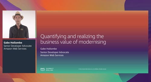 AWS Summit Online ASEAN 2020   Quantifying & realising the business value of modernising [Level 200]