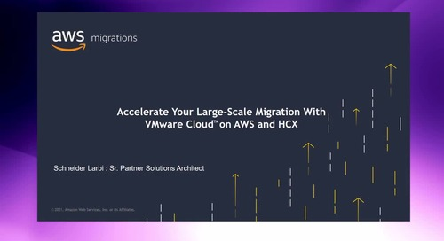Accelerate your large-scale migration with VMware Cloud on AWS and HCX [Level 200]