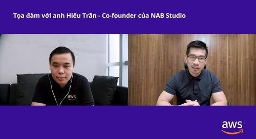 Tọa đàm với anh Hiếu Trần - Co-founder của NAB Studio