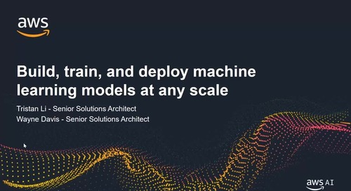Build, Train, and Deploy Machine Learning Models at Any Scale