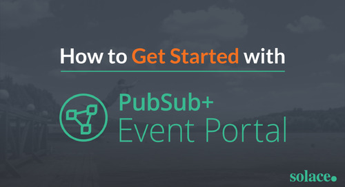 How to Get Started with PubSub+ Event Portal