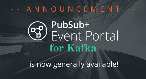 PubSub+ Event Portal for Kafka is Now Generally Available!