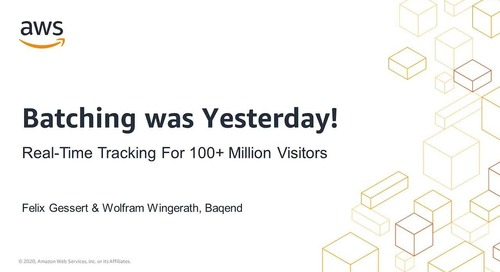 Batching was Yesterday! Real-Time Tracking For 100+ Million Visitors