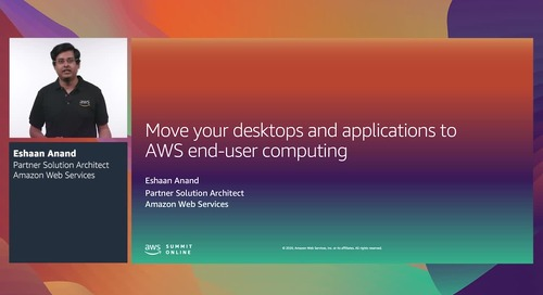AWS Summit Online ASEAN 2020   Move desktops & applications to AWS end-user computing [Level 200]