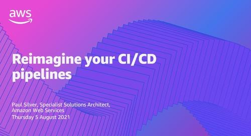 Developer Webinar Series - Reimagine your CICD pipelines