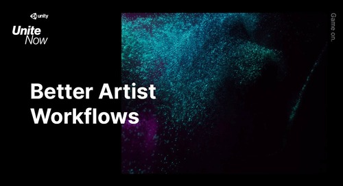 Better Artist Workflows in Unity - Unite Now
