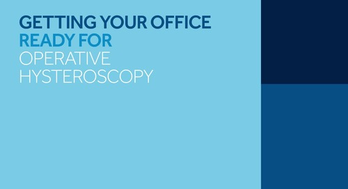 Getting Ready to Perform In-Office Hysteroscopy Procedures