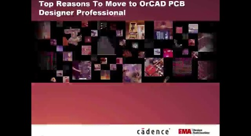 On-Demand Webinar: Top 10 Reasons to Upgrade to OrCAD PCB Designer