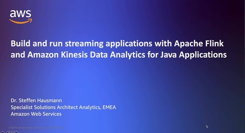Build and Run Streaming Applications with Apache Flink and Amazon Kinesis Data Analytics for Java Applications