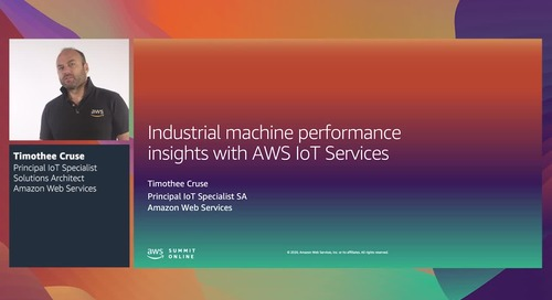 AWS Summit Online ASEAN 2020 | Industrial machine performance insights with AWS IoT [Level 400]