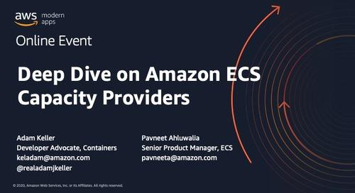 Deep Dive on Amazon ECS Capacity Providers_AWS-VID-ServerlessEdits_AdamKeller