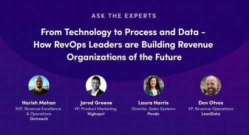 From Technology to Process and Data - How RevOps Leaders are Building Revenue Organizations of the Future