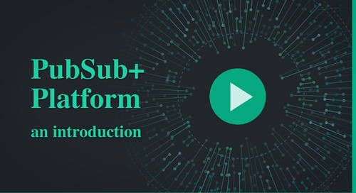 How Solace PubSub+ Platform Simplifies Your Journey to Becoming Event-Driven