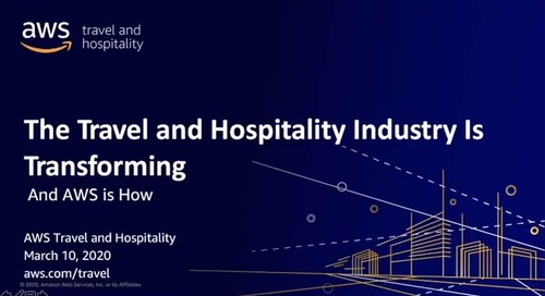 The Travel and Hospitality Industry is Transforming and AWS is How