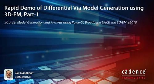 Rapid Demo of Differential Via Model Generation using 3D-EM, Part-1