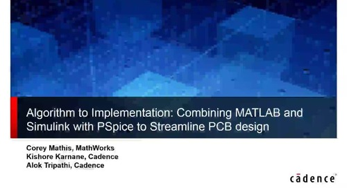 Webinar: Combining MATLAB and Simulink with PSpice
